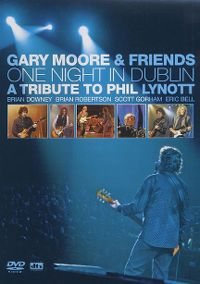 Cover Gary Moore & Friends - One Night In Dublin - A Tribute To Phil Lynott [DVD]